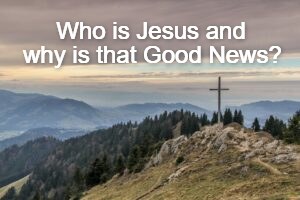 Who is Jesus and Why Does it Matter?